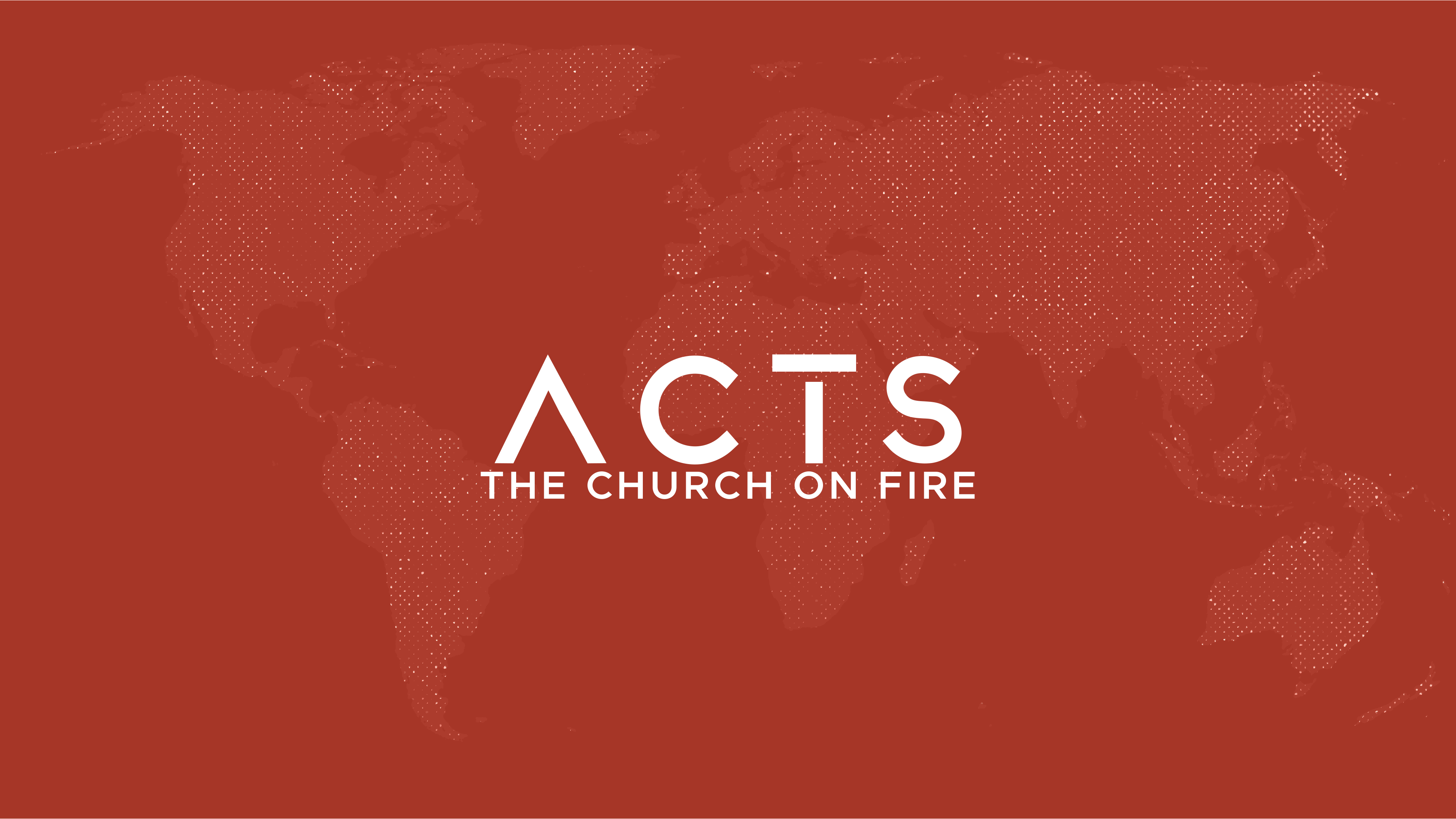 Acts - The Church On Fire